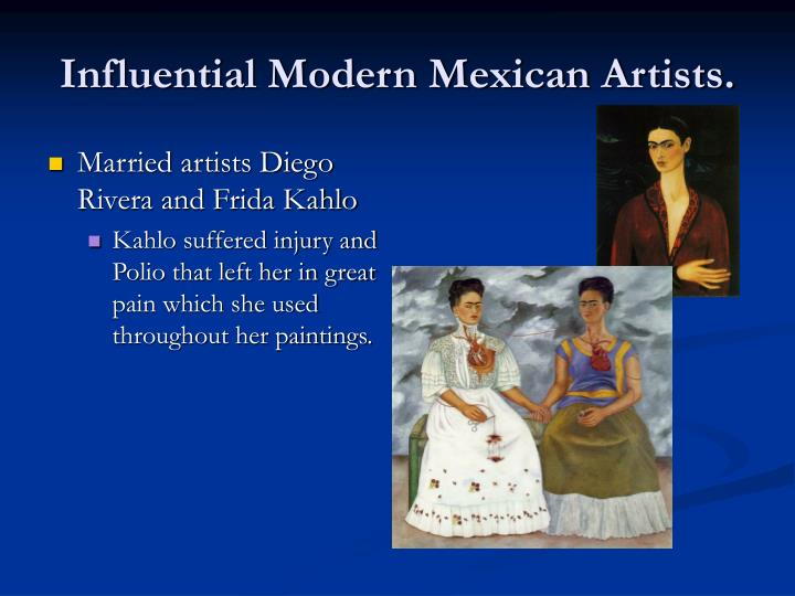 Influential Modern Mexican Artists.