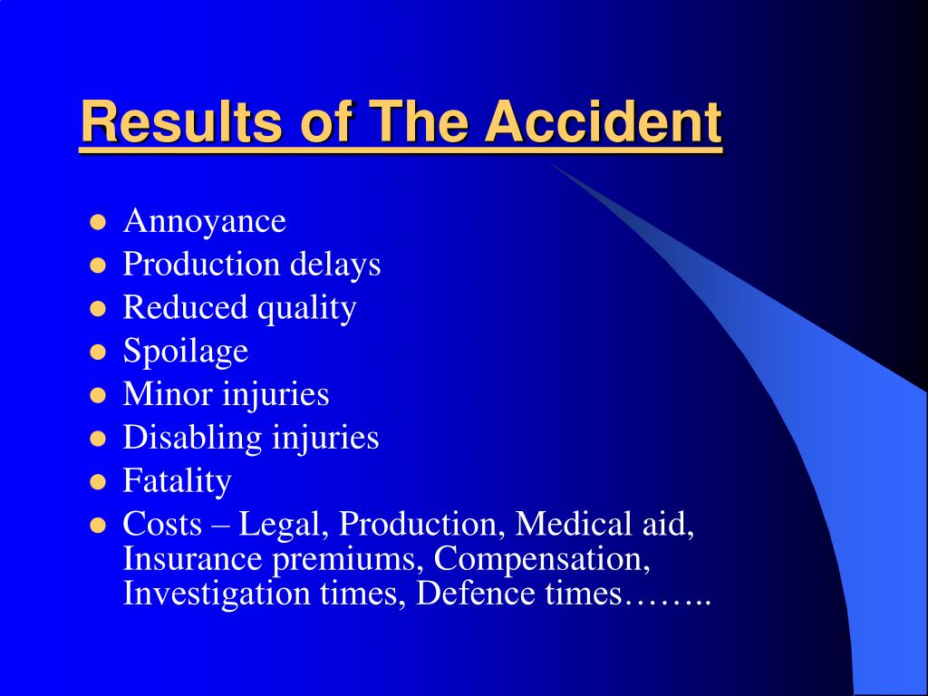 Results of The Accident