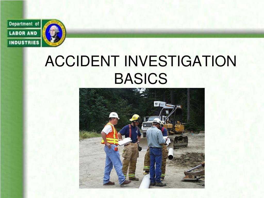 ACCIDENT INVESTIGATION BASICS