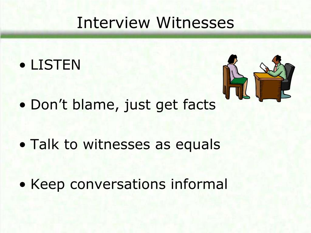 Interview Witnesses