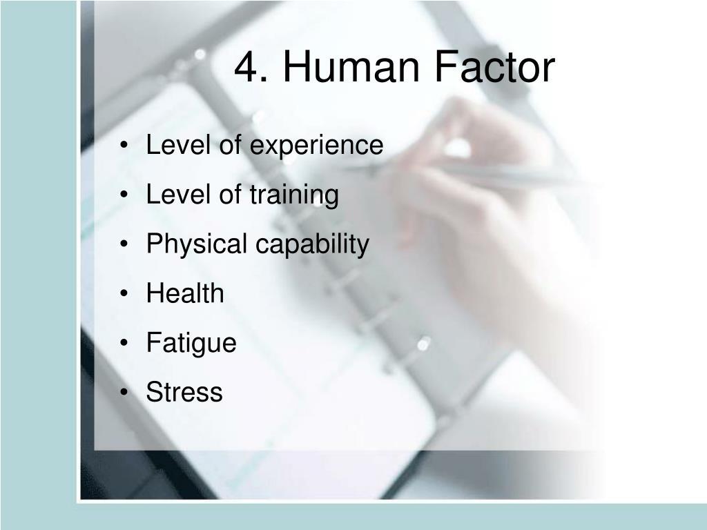 4. Human Factor