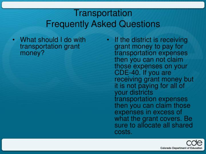 What should I do with transportation grant money?