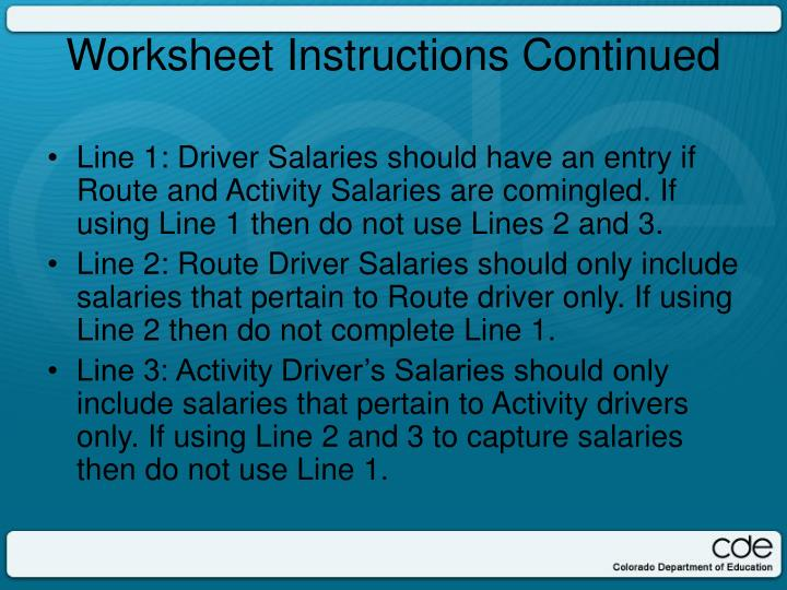 Line 1: Driver Salaries should have an entry if Route and Activity Salaries are comingled. If using Line 1 then do not use Lines 2 and 3.