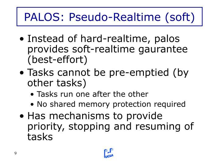 PALOS: Pseudo-Realtime (soft)