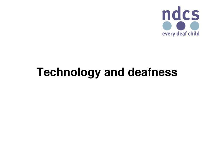 Technology and deafness