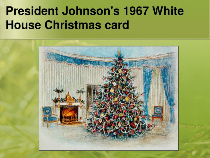 President Johnson's 1967 White House Christmas card
