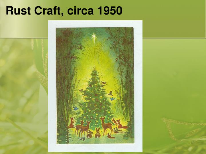Rust Craft, circa 1950