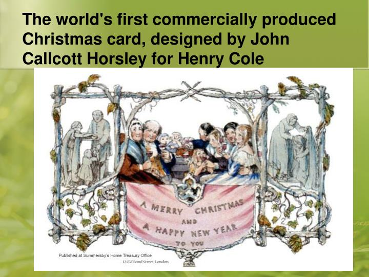 The world's first commercially produced Christmas card, designed by John Callcott Horsley for Henry ...