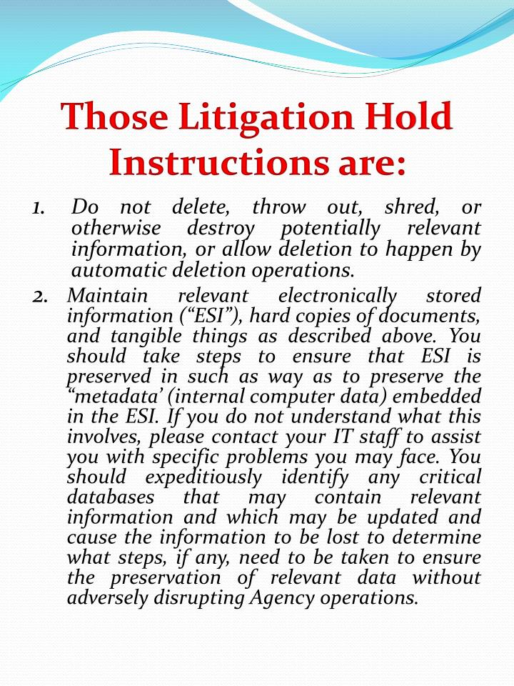 Those Litigation Hold Instructions are: