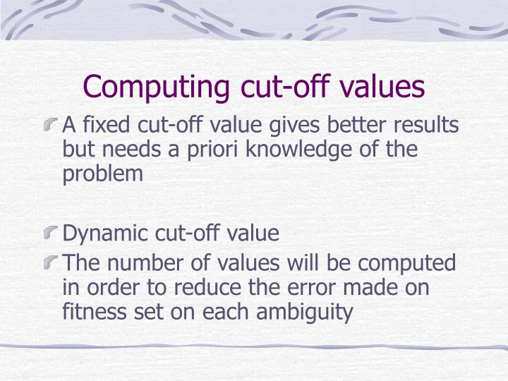 Computing cut-off values