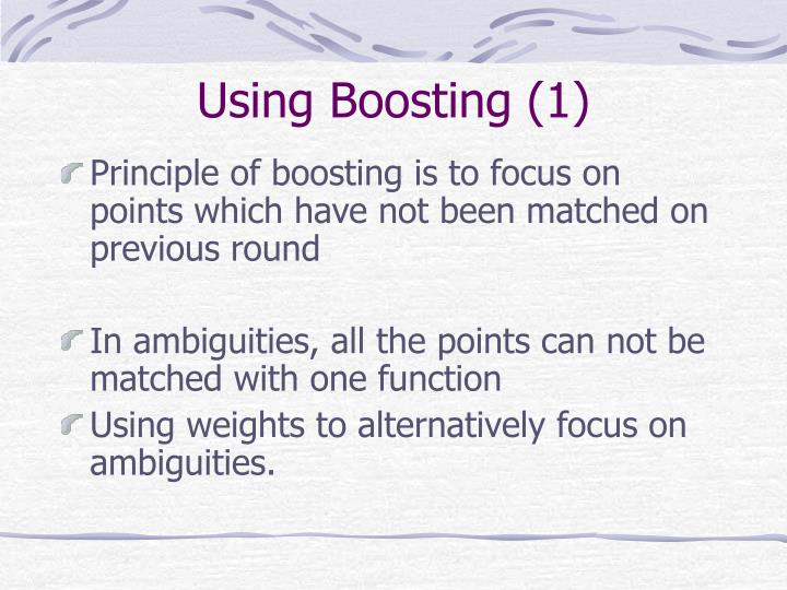 Using Boosting (1)