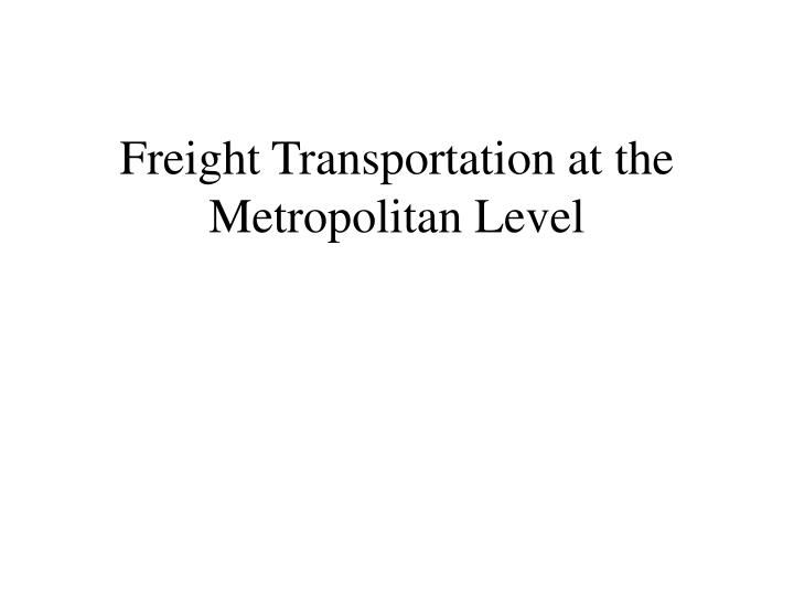 Freight Transportation at the