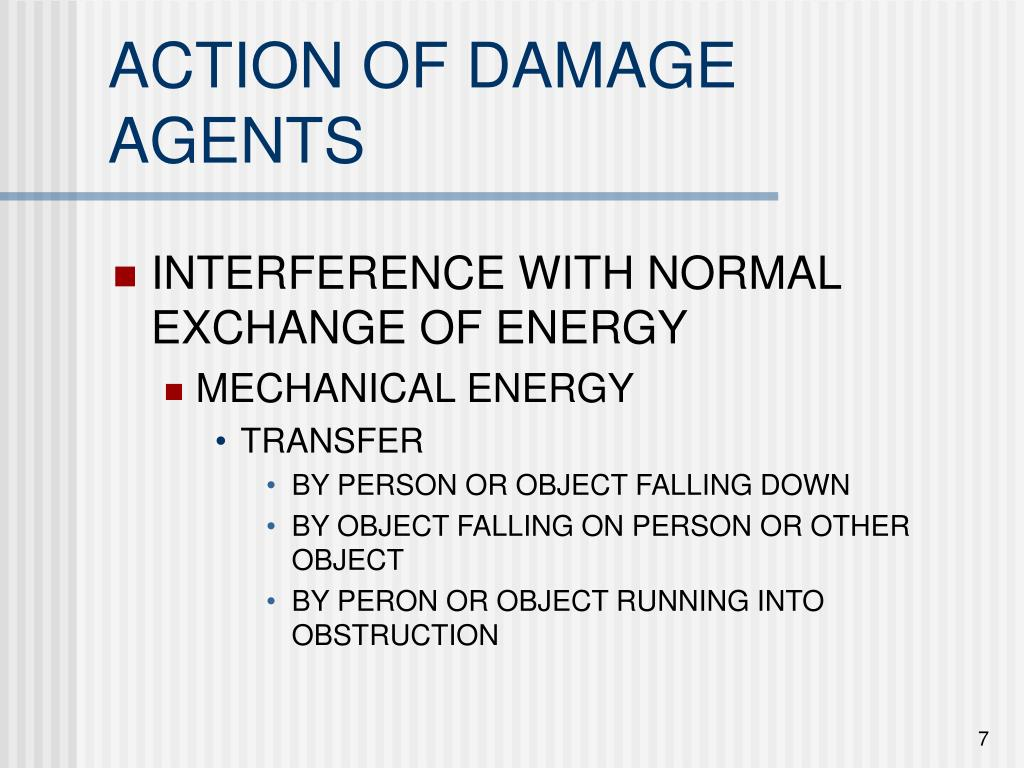 ACTION OF DAMAGE AGENTS