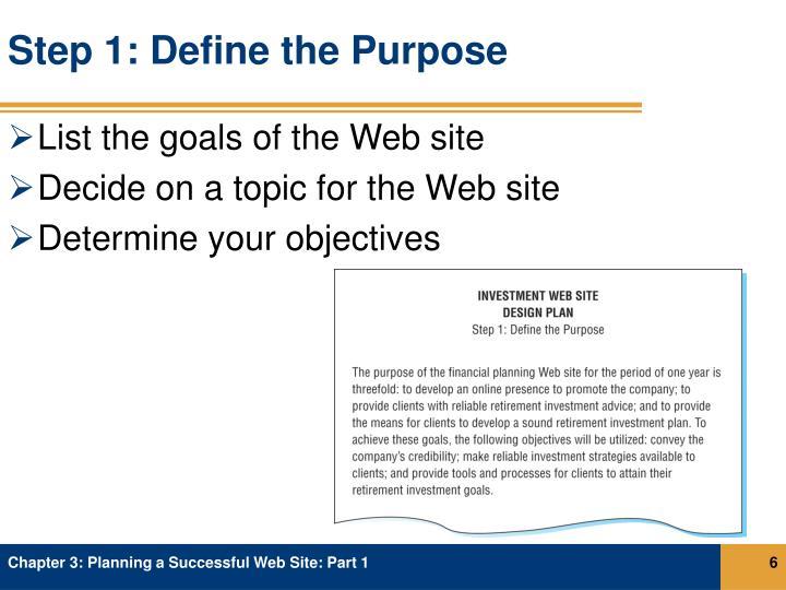 Step 1: Define the Purpose