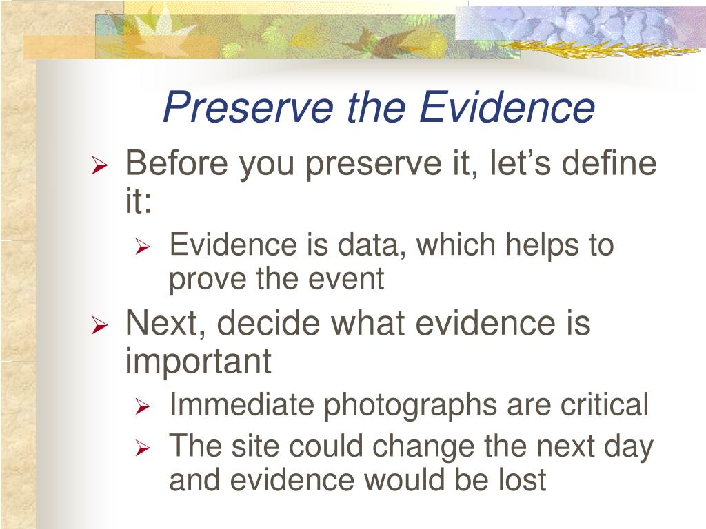 Preserve the Evidence