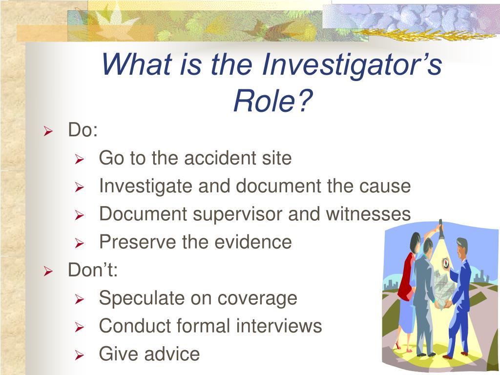 What is the Investigator's Role?