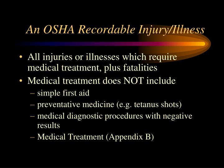 An OSHA Recordable Injury/Illness