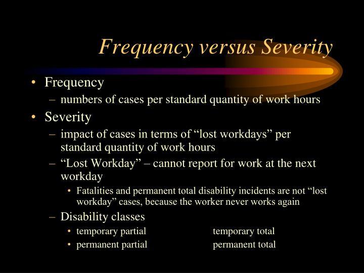 Frequency versus Severity