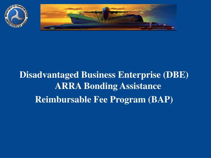 Disadvantaged Business Enterprise (DBE) ARRA Bonding Assistance