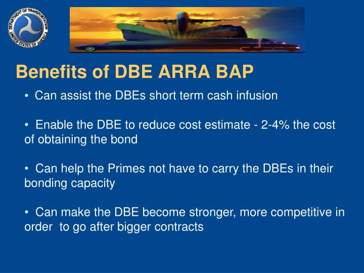 Benefits of DBE ARRA BAP
