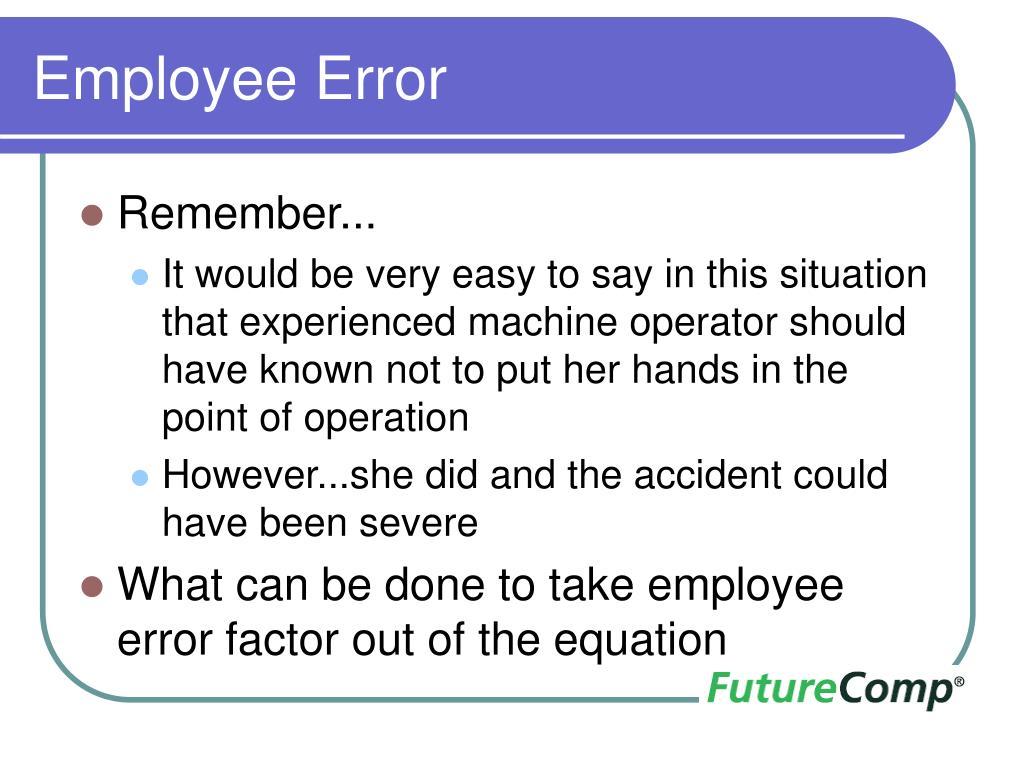 Employee Error