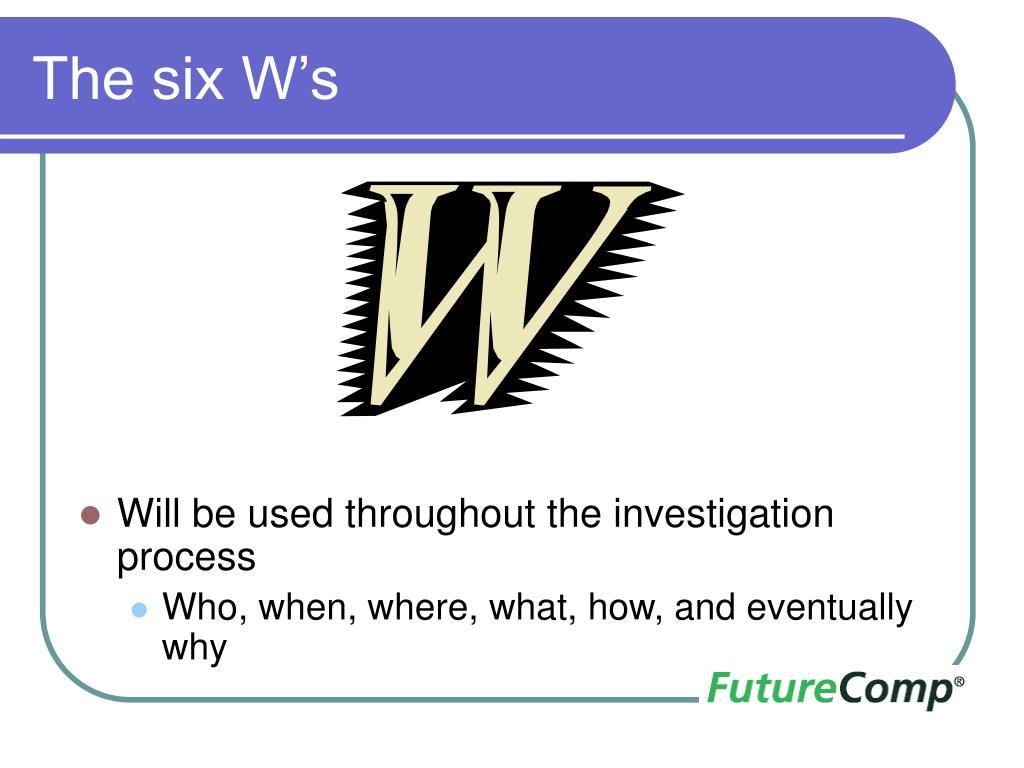 The six W's