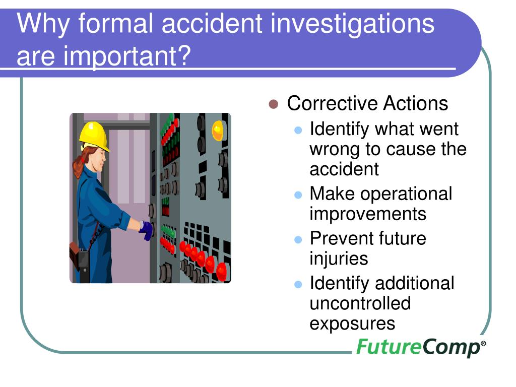 Why formal accident investigations are important?