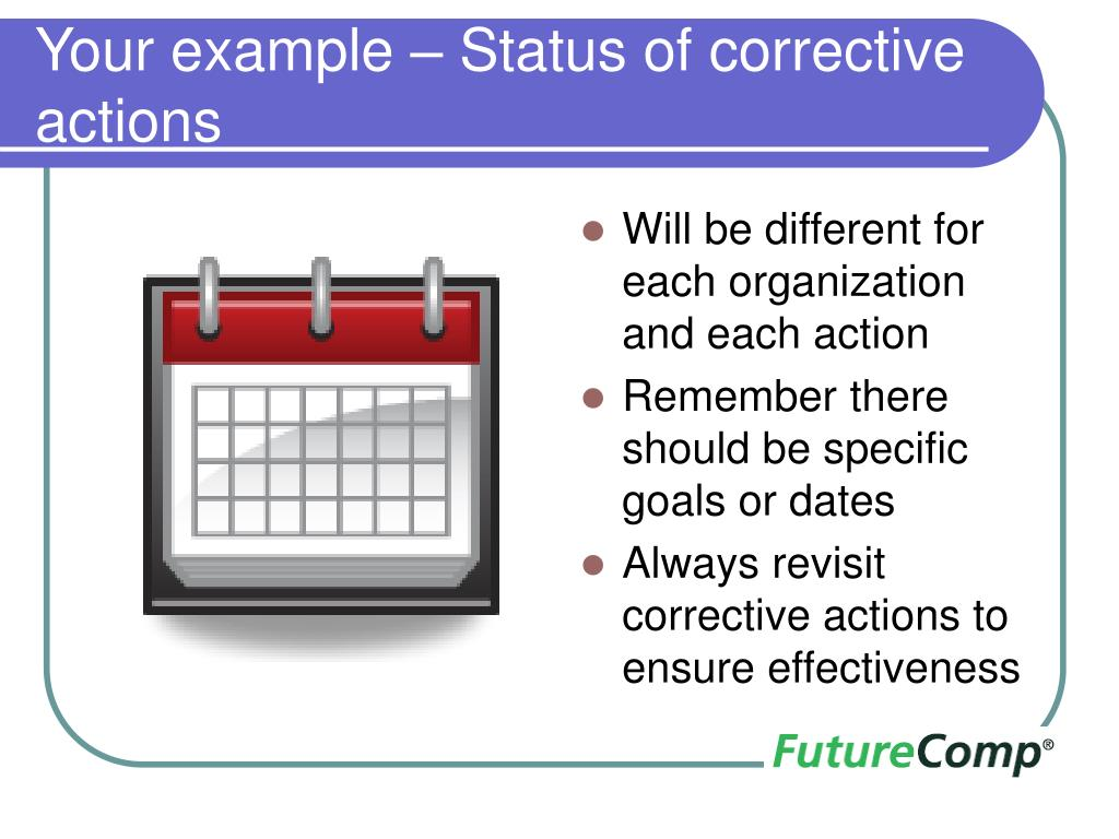 Your example – Status of corrective actions