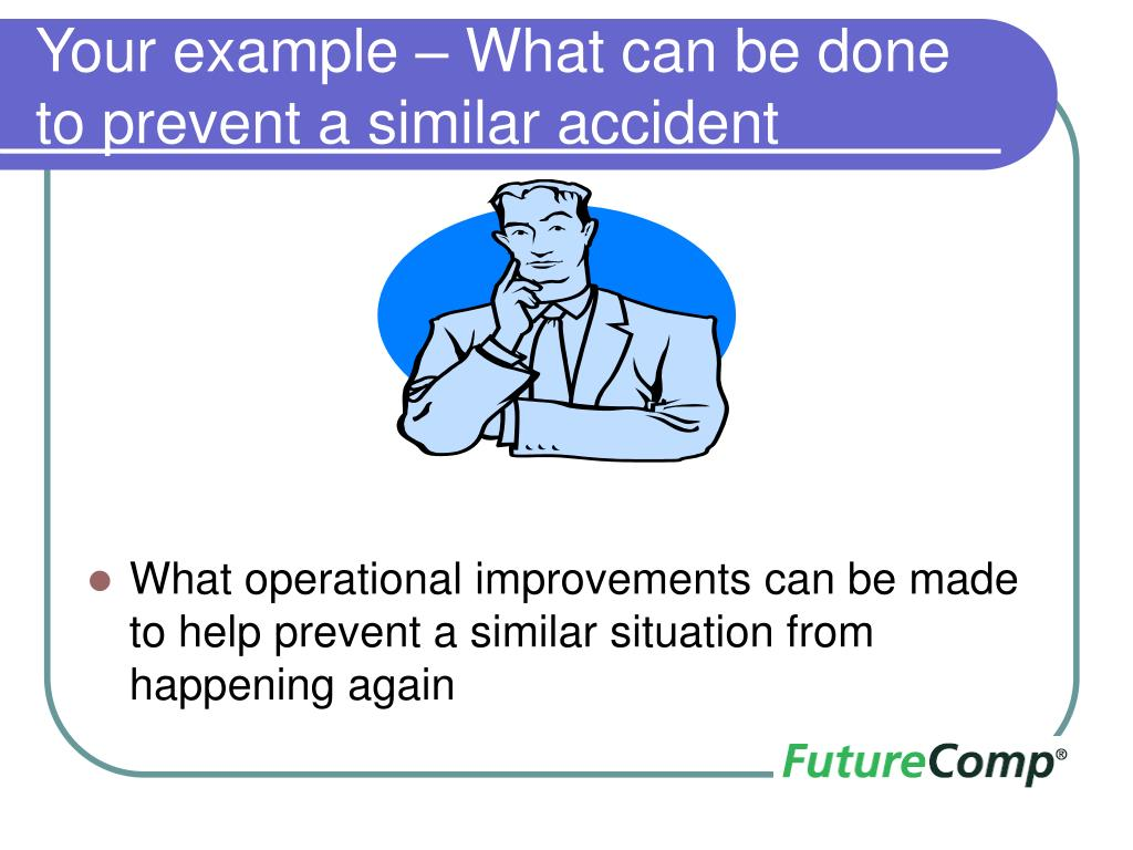 Your example – What can be done to prevent a similar accident