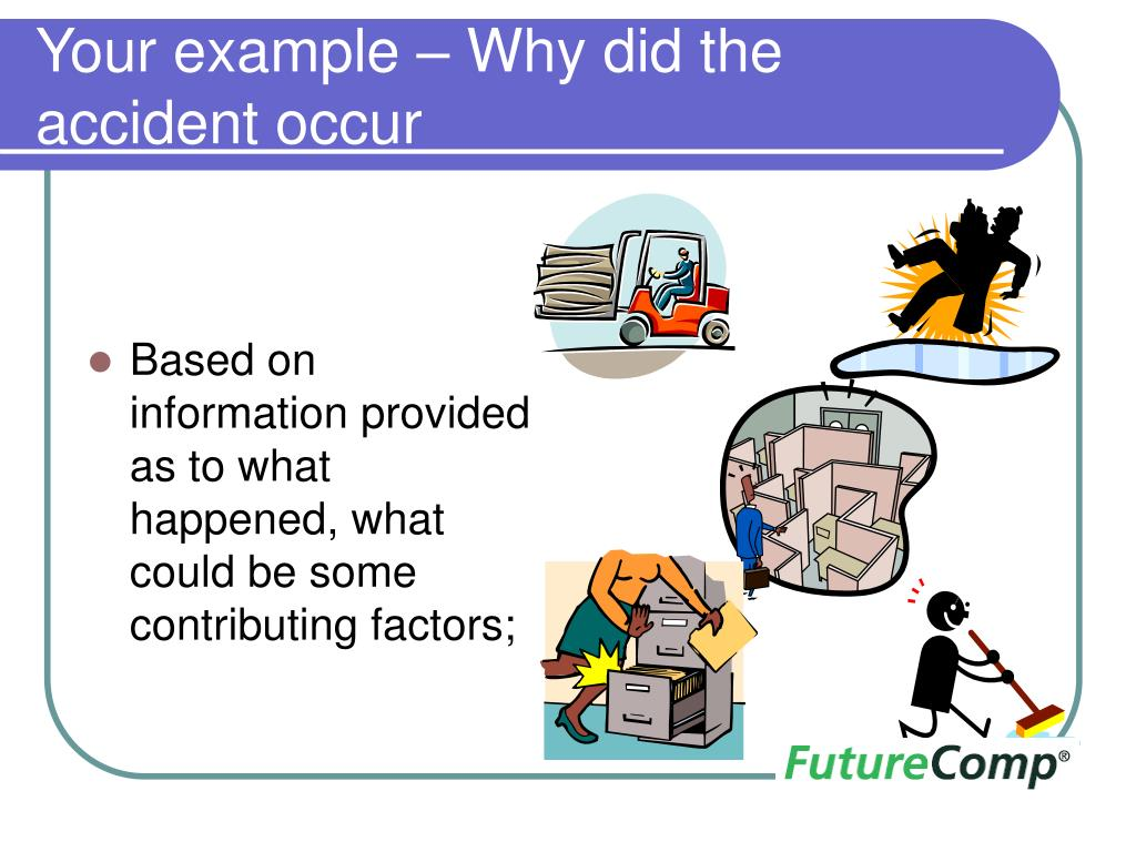 Your example – Why did the accident occur