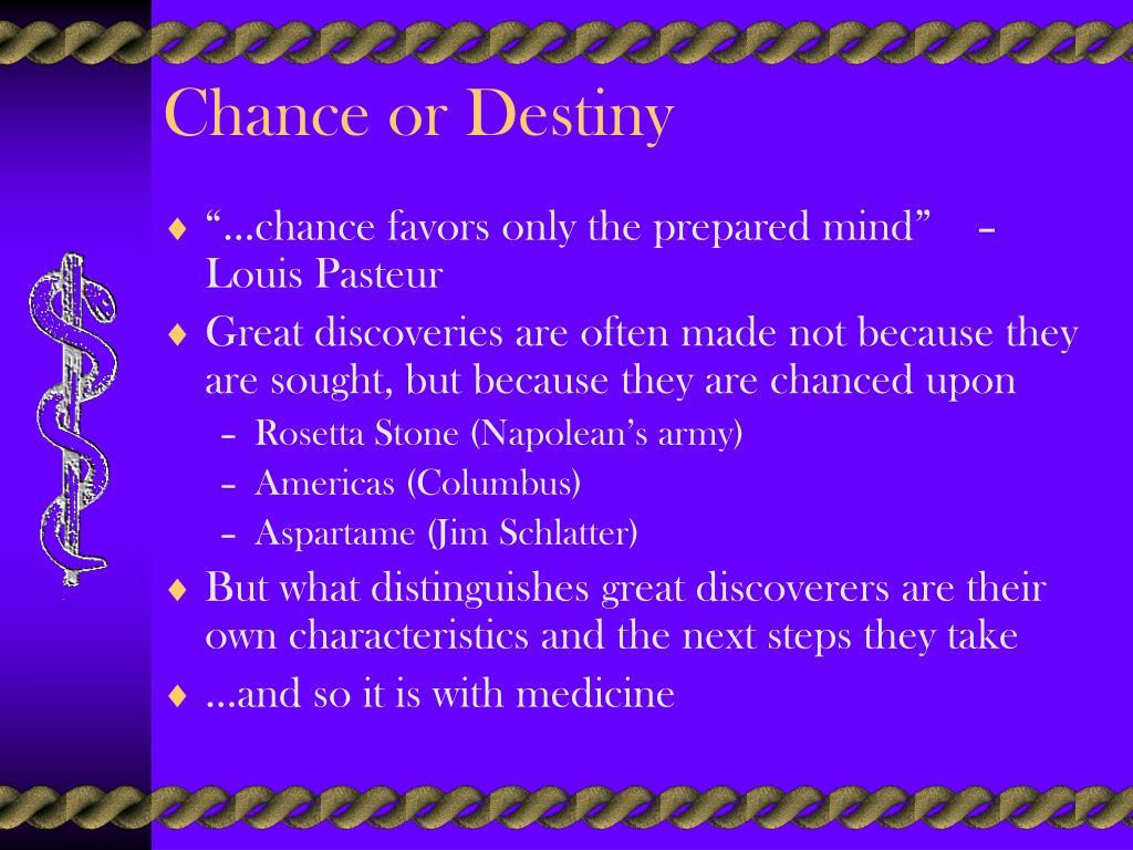 Chance or Destiny