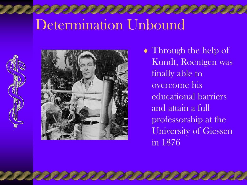 Determination Unbound
