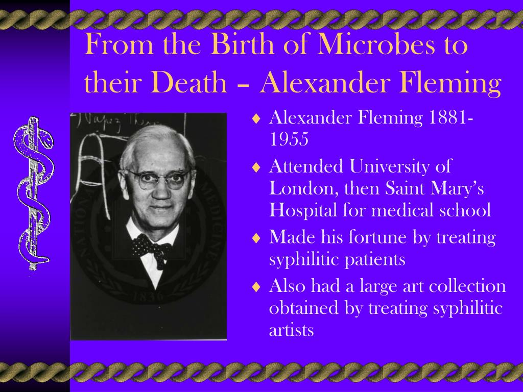 From the Birth of Microbes to their Death – Alexander Fleming