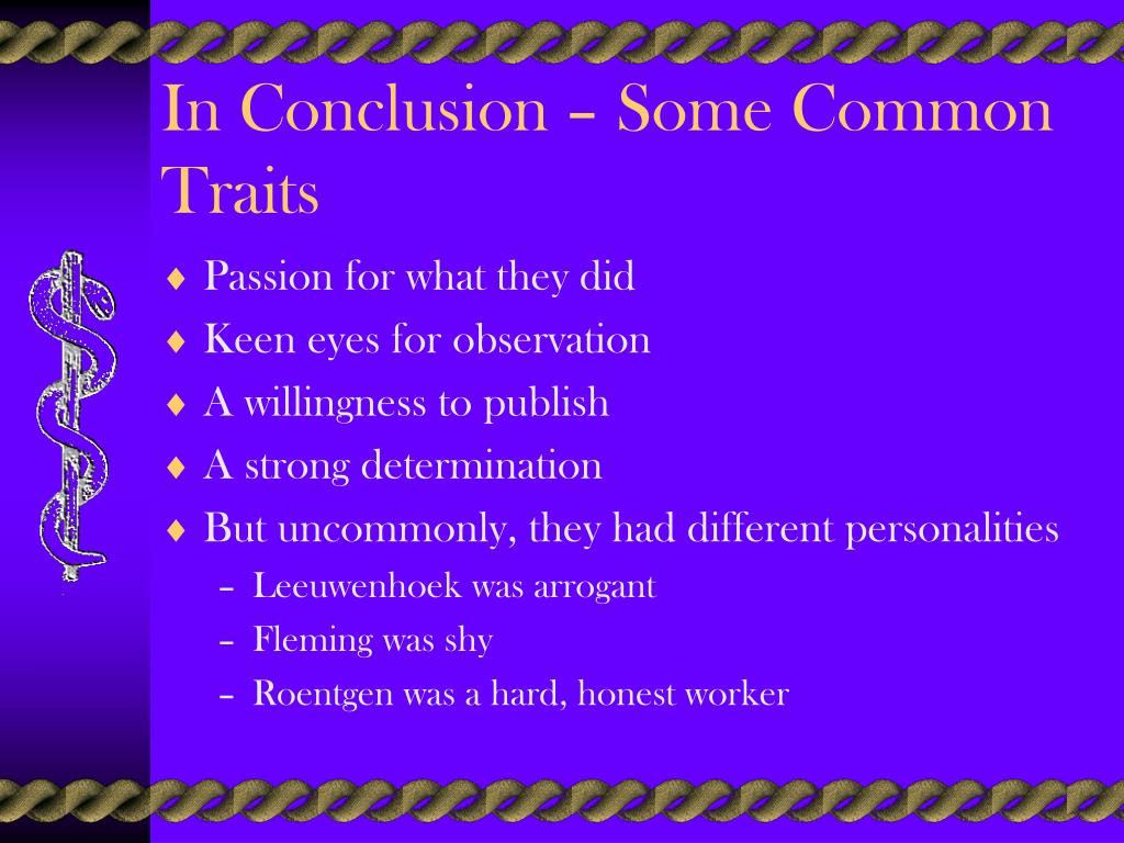 In Conclusion – Some Common Traits