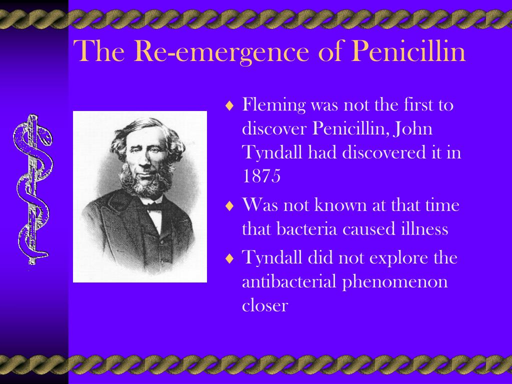 The Re-emergence of Penicillin