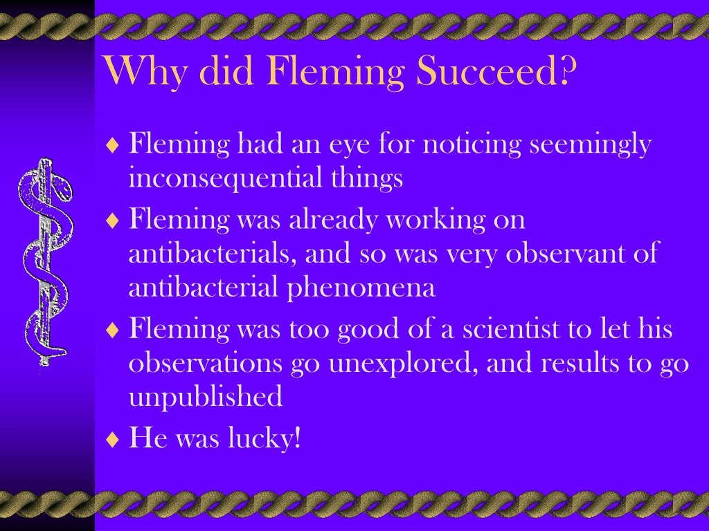 Why did Fleming Succeed?
