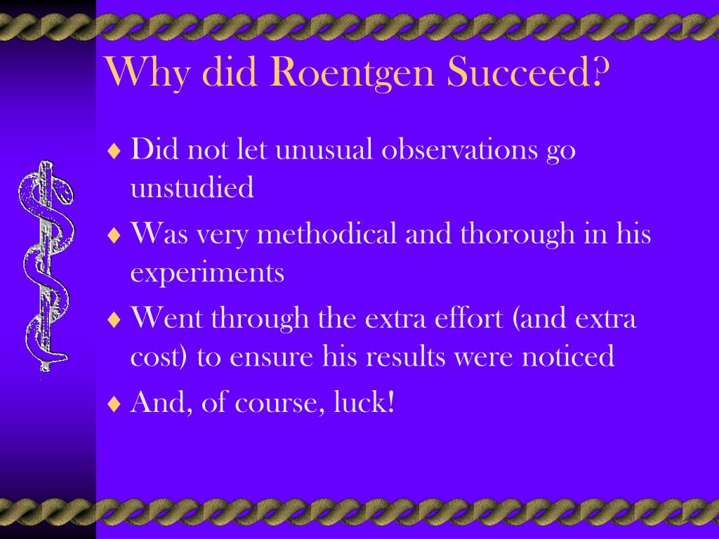 Why did Roentgen Succeed?