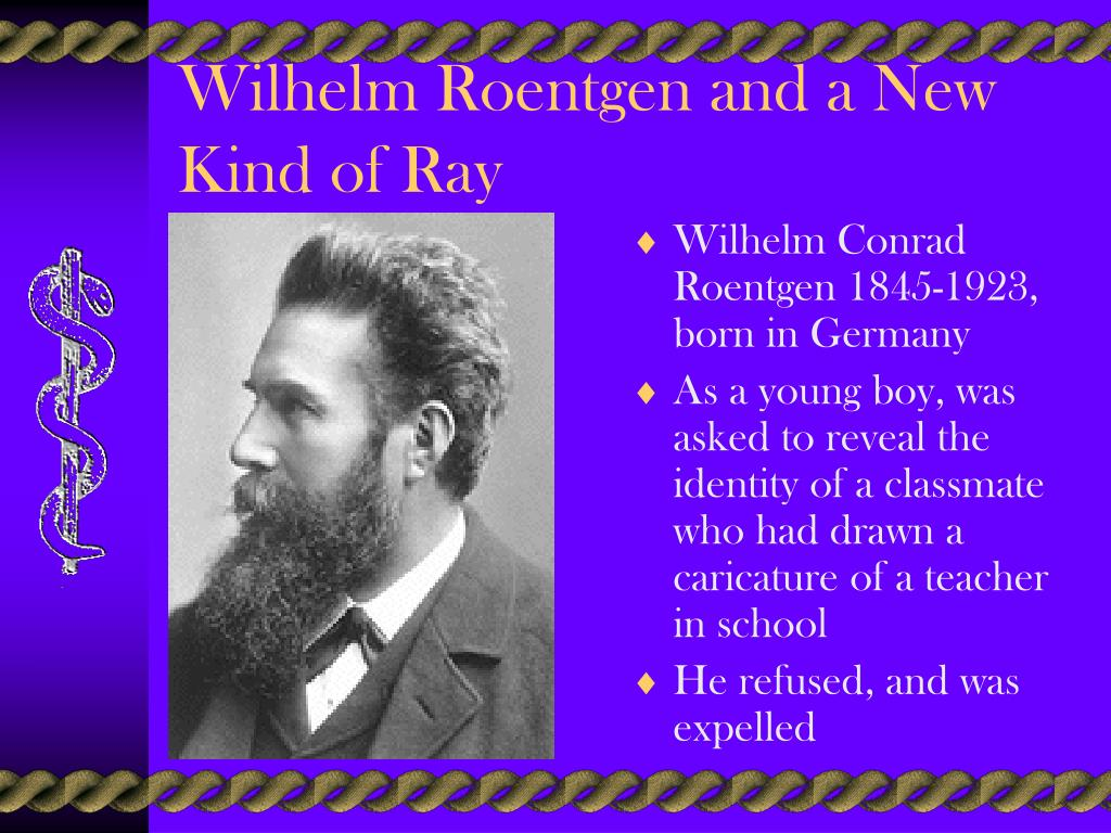 Wilhelm Roentgen and a New Kind of Ray