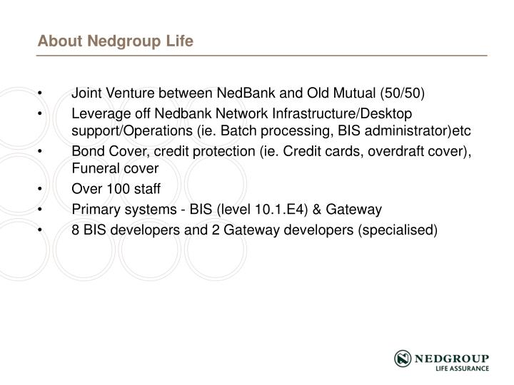 Joint Venture between NedBank and Old Mutual (50/50)