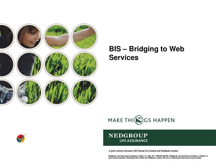 BIS – Bridging to Web