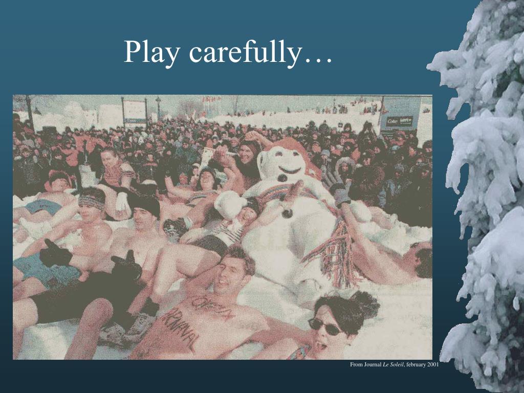 Play carefully…