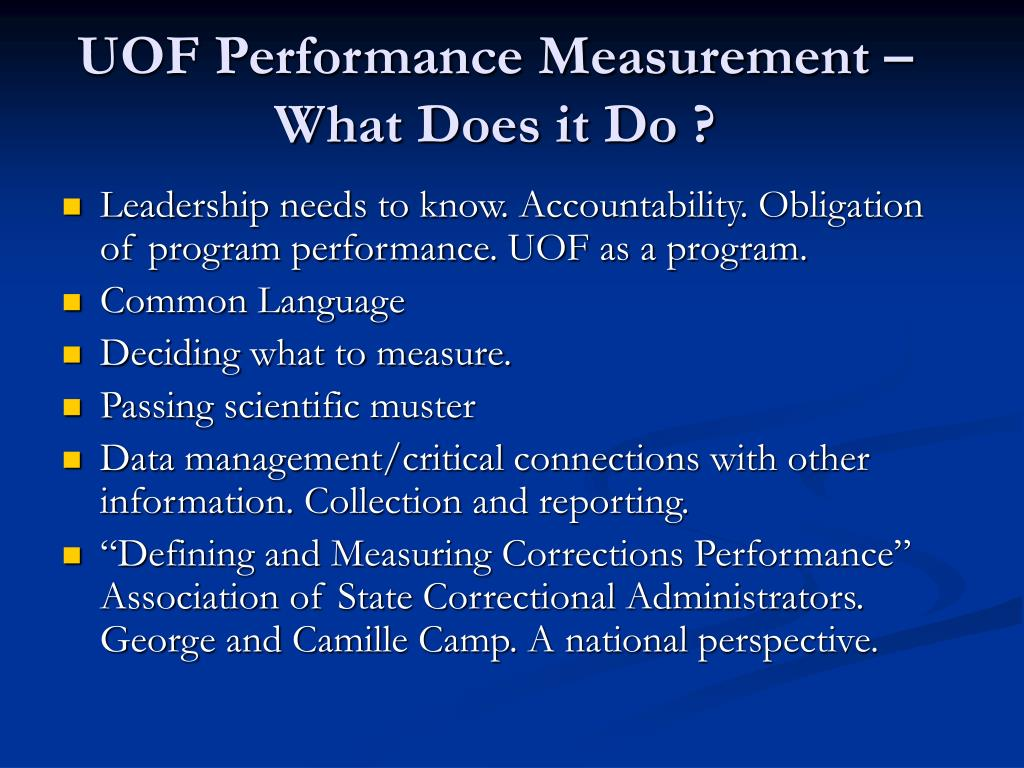 UOF Performance Measurement – What Does it Do ?