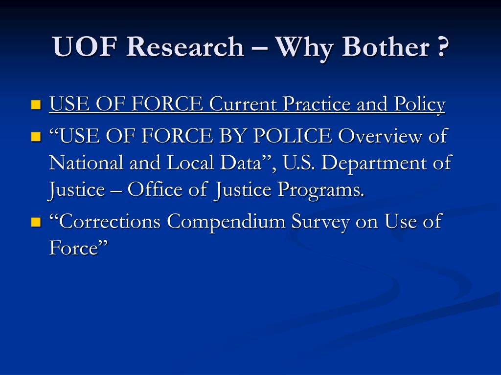 UOF Research – Why Bother ?