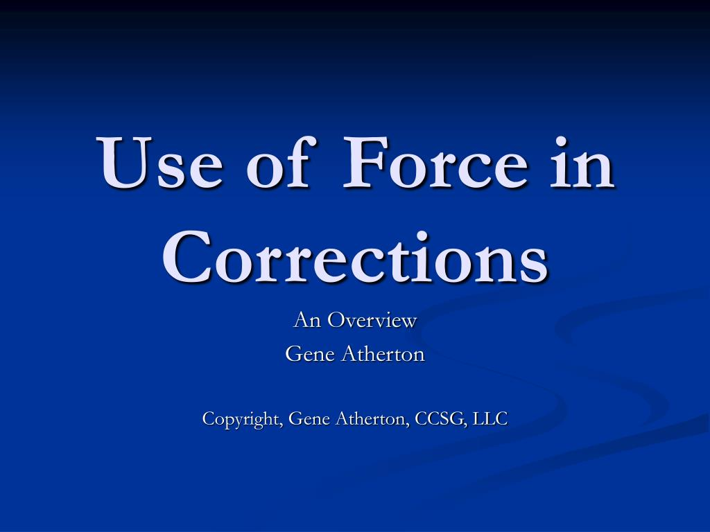 Use of Force in Corrections
