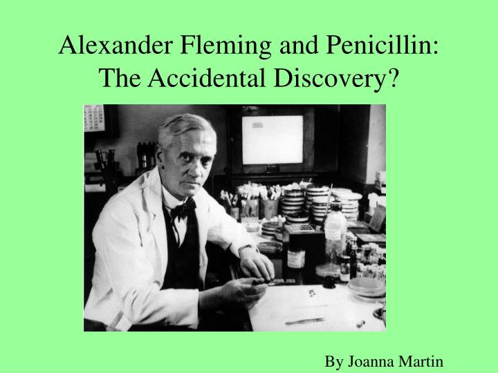 Alexander fleming and penicillin the accidental discovery l.jpg