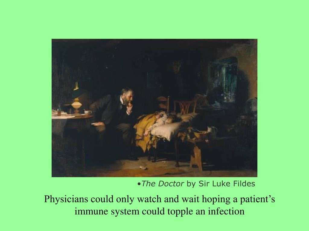 Physicians could only watch and wait hoping a patient's immune system could topple an infection