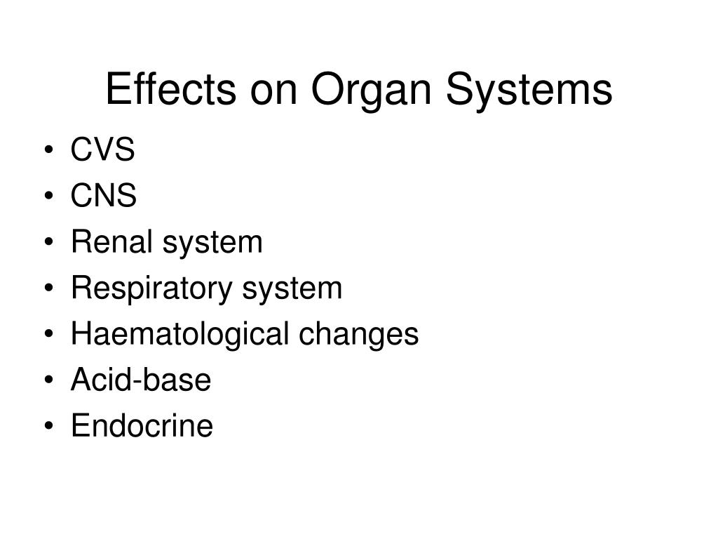 Effects on Organ Systems