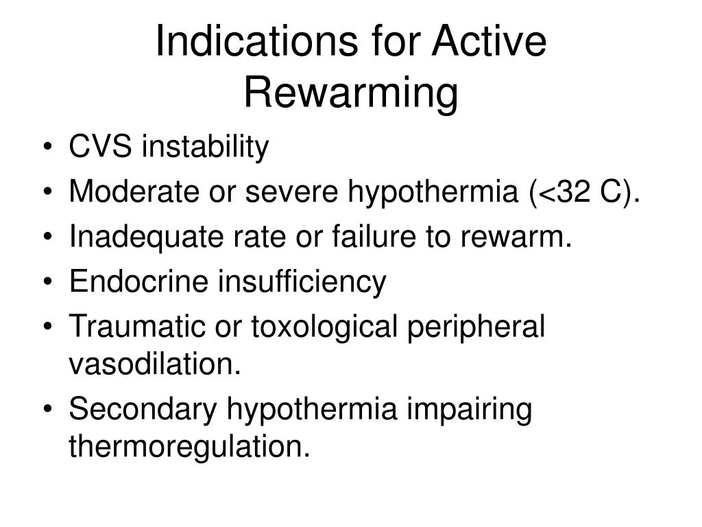 Indications for Active Rewarming