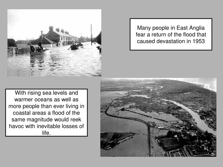 Many people in East Anglia fear a return of the flood that caused devastation in 1953