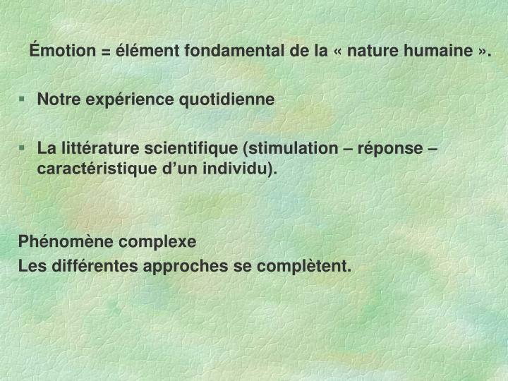 Émotion = élément fondamental de la «nature humaine».